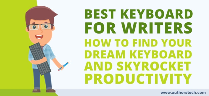 Best Keyboard For Writers Find Your Dream Keyboard And Skyrocket Productivity